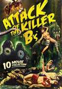 "Attack of the Killer ""B's"": 10 Movie Collection"