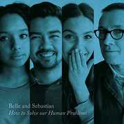 How To Solve Our Human Problems (part 3) , Belle and Sebastian