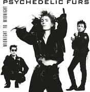 Midnight To Midnight , The Psychedelic Furs
