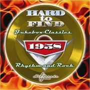 Hard to Find Jukebox Classics 1958: Rhythm & Rock /  Various