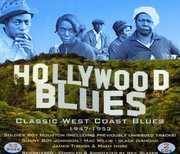 Hollywood Blues-Classic West Coast Blues 1947-1953 , Various Artists