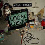 Local Losers , Mean Creek