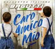 Caro Amico Mio [Import] , Bagutti Orchestra