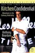 Kitchen Confidential Updated Edition: Adventures in the Culinary Underbelly