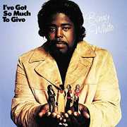 I've Got So Much To Give , Barry White