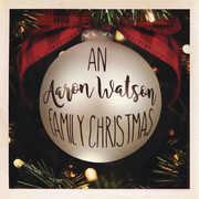An Aaron Watson Family Christmas , Aaron Watson