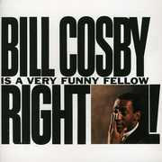 Is a Very Funny Fellow - Right , Bill Cosby