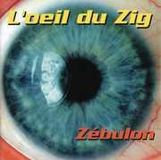 L'oeil Du Zig [Import] , Zebulon