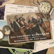 Memories of the Past , Big Country Bluegrass
