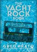Yacht Rock Book: The Oral History of the Soft, Smooth Sounds of the 70s and 80s