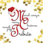 Mariah Carey's Merry Christmas Smooth Jazz Tribute , Smooth Jazz Tribute