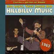 Dim Lights, Thick Smoke and Hillbilly Music, 1963 , Various Artists