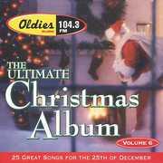 Ultimate Christmas Album Vol.6: WJMK Oldies 104.3