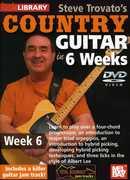 Trovato, Steve Country Guitar in 6 Weeks: Week 6 , Steve Trovato