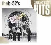 Time Capsule: Songs For A Future Generation - Greatest Hits , The B-52's