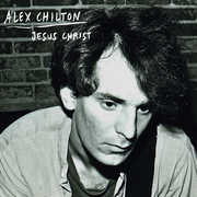 Jesus Christ , Alex Chilton