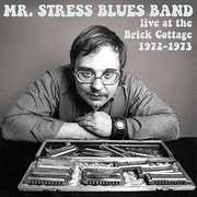 Live At The Brick Cottage 1972-73 , Mr. Stress Blues Band