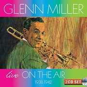 Live On The Air 1938-1942 , Glenn Miller & Orchestra
