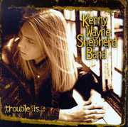 Trouble Is , Kenny Wayne Shepherd