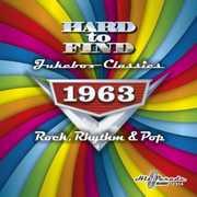 Hard to Find Jukebox Classics 1963 - Rock, Rhythm & Pop /  Various , Various Artists