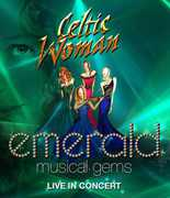 Celtic Woman: Emerald - Musical Gems Live in Concert , Celtic Woman