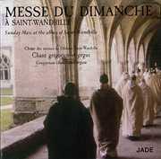 Messe Du Dimanche a Saint-Wandrille [Import] , Choeur Des Moines De L'Abbaye Saint-Wandrille