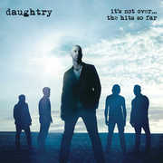 It's Not Over...The Hits So Far , Daughtry