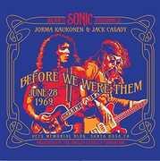 Bears Sonic Journals: Before We Were Them , Jorma Kaukonen & Jack Casady
