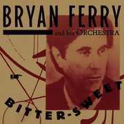 Bitter-sweet , Bryan Ferry