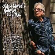 Nobody Told Me , John Mayall