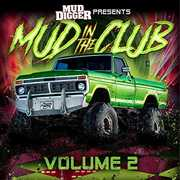 Mud In The Club Volume 2 , Mud Digger