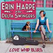 Love Whip Blues , Erin Harpe & Delta Swingers