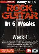 Rock Guitar in 6 Weeks: Week 4 , Danny Gill