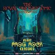 Plays Prog Rock Classics , Royal Philharmonic Orchestra