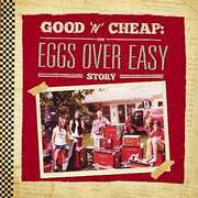Good N Cheap: The Eggs Over Easy Story , Eggs Over Easy