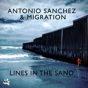 Lines In The Sand , Antonio Sanchez