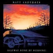 Halfway Home By Morning , Matt Andersen