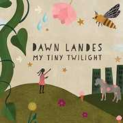 My Tiny Twilight , Dawn Landes