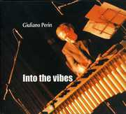Into the Vibes [Import] , Giuliano Perin
