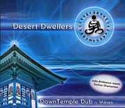 Down Temple Dub: Waves , Desert Dwellers