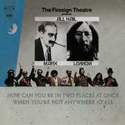How Can You Be In Two Places At Once When You're Not Anywhere At All? , Firesign Theatre