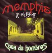 Cosa de Hombres [Import] , Memphis la Blusera