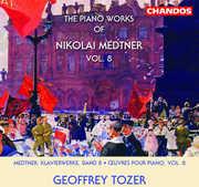 Piano Works of Nikolai Medtner 8 , Geoffrey Tozer
