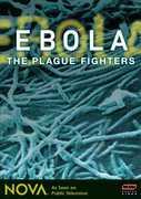 Nova: Ebola - the Plague Fighters , Nova