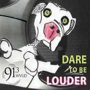 Dare to Be Louder /  Various