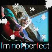 I'm Not Perfect