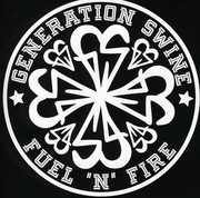 Fuel N Fire [Import] , Generation Swine