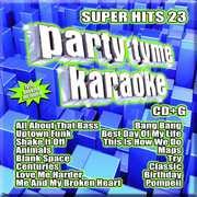 Party Tyme Karaoke: Super Hits 23 , Various Artists