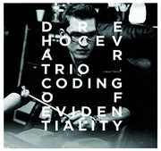 Dre Hocevar Trio: Coding of Evidentiality [Import] , Dre Hocevar