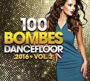 100 Dancefloor Bombs 2016 Vol 2 /  Various [Import] , Various Artists